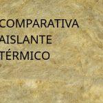 Comparativa aislante térmico